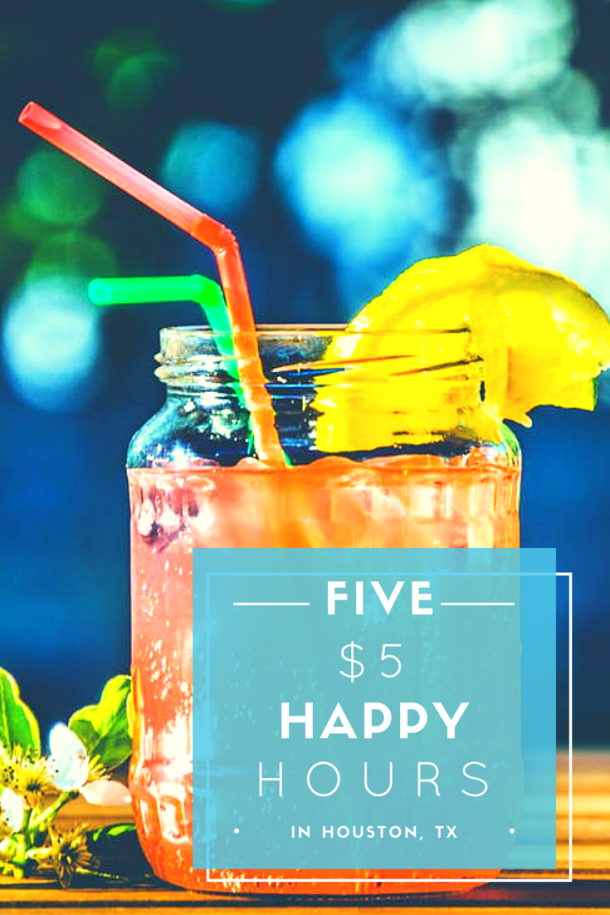 $5 Happy Hours in Houston, Texas // itsnothouitsme.com