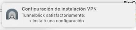 Instalación satisfactoria OpenVPN en MacOS