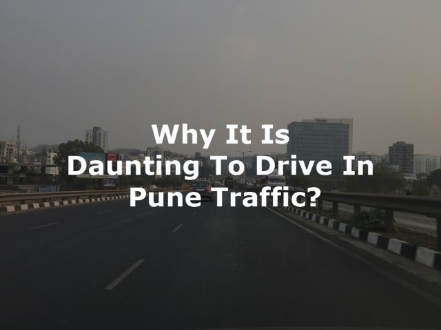 Why It is daunting to drive in Pune traffic