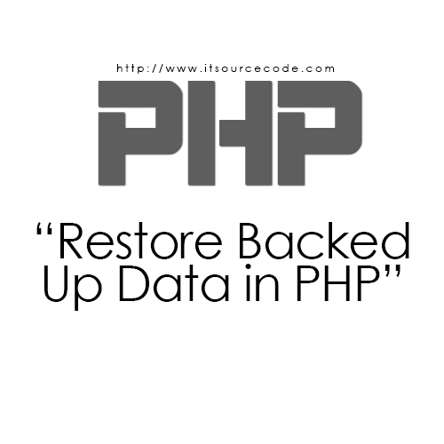 Restore Backed Up Data in PHP