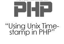 Unix Timestamp Using PHP