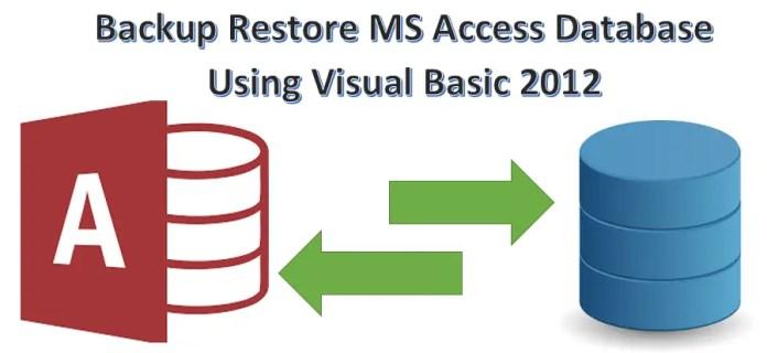 Backup Restore MS Access Database Using Visual Basic 2012