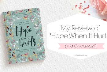 "My Review of ""Hope When It Hurts"" (+ Giveaway!)"