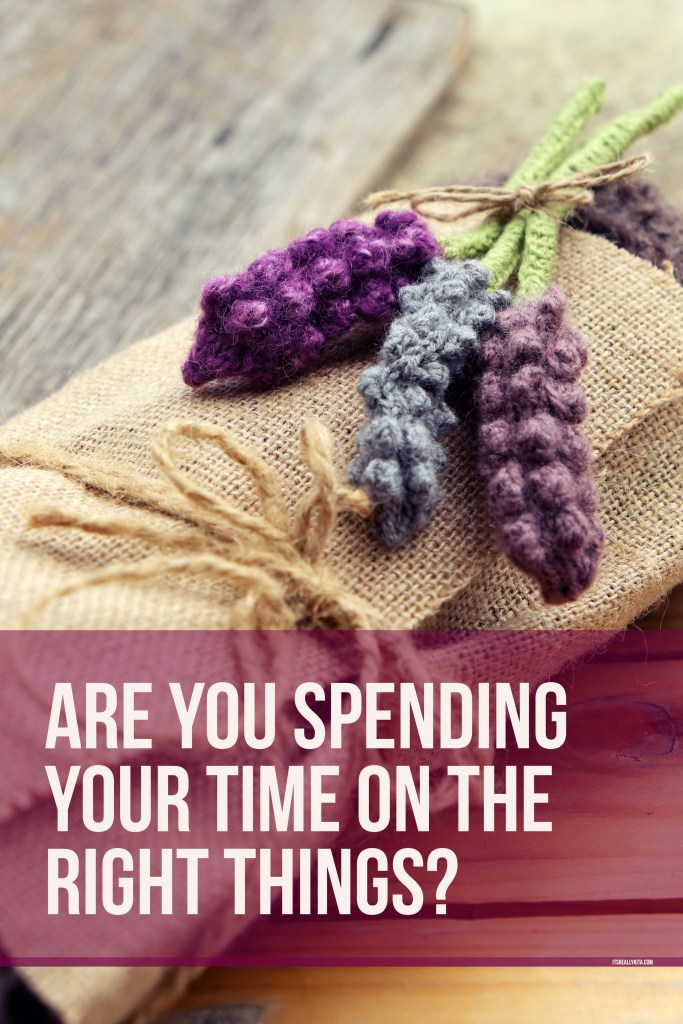 Are you spending your time on the right things?