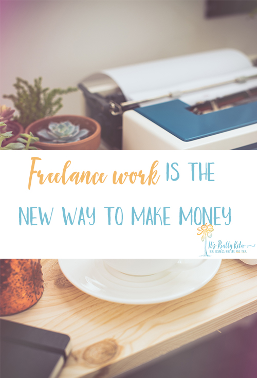 Freelance work is the new way to make money