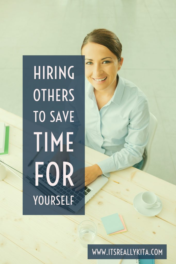 Hiring others to save time for yourself