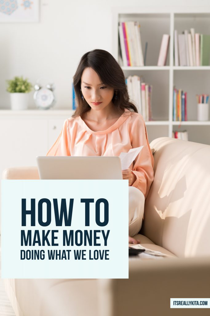 How to make money doing what we love
