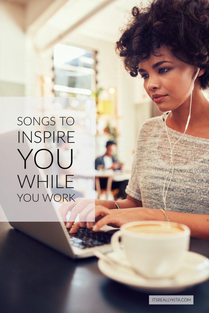 Songs to inspire you while you work