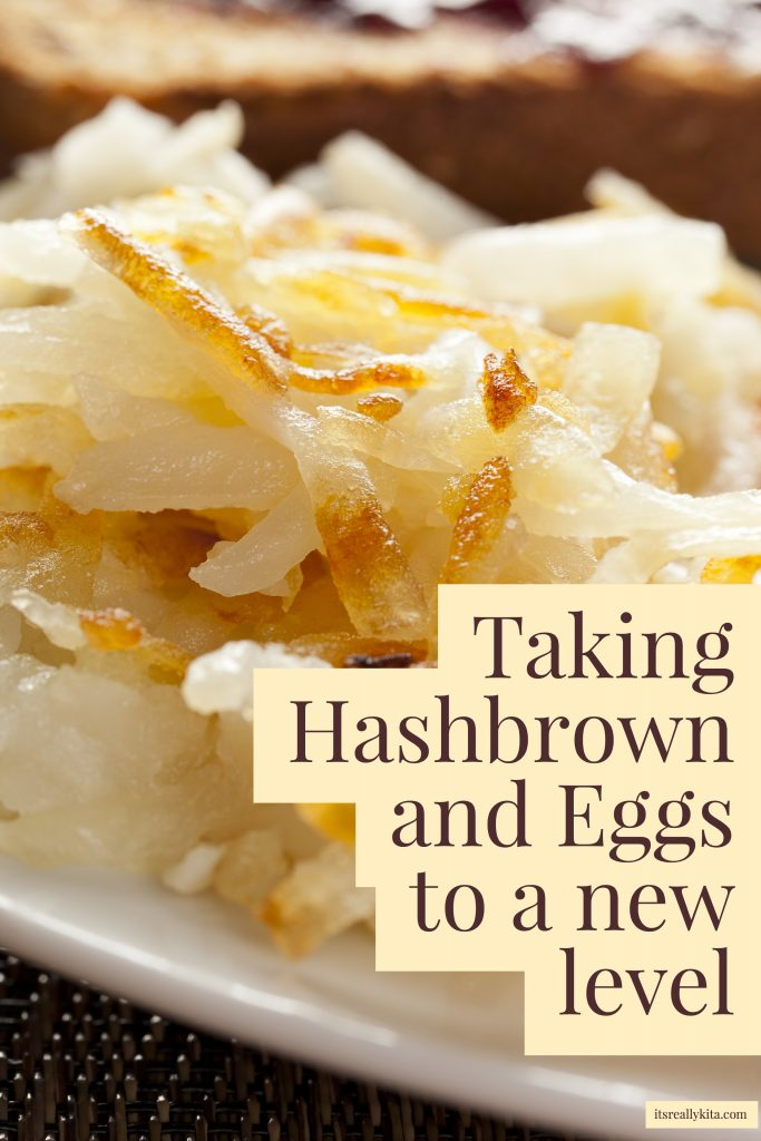 Taking Hashbrown and Eggs to a new level
