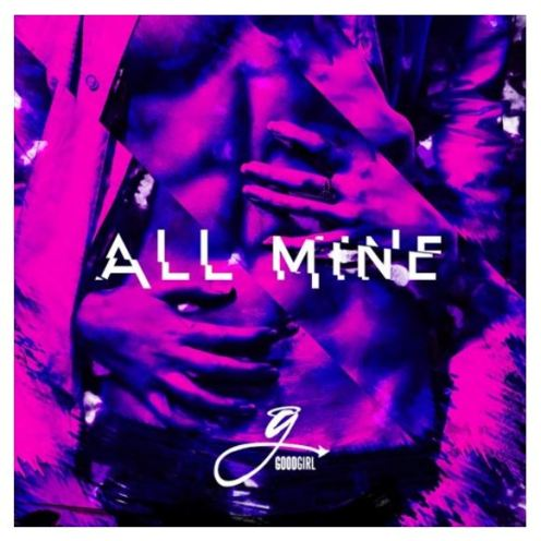 new music - good girl all mine