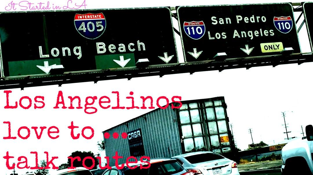 Los Angelinos love to talk routes   It Started in LA   itstartedinla.com