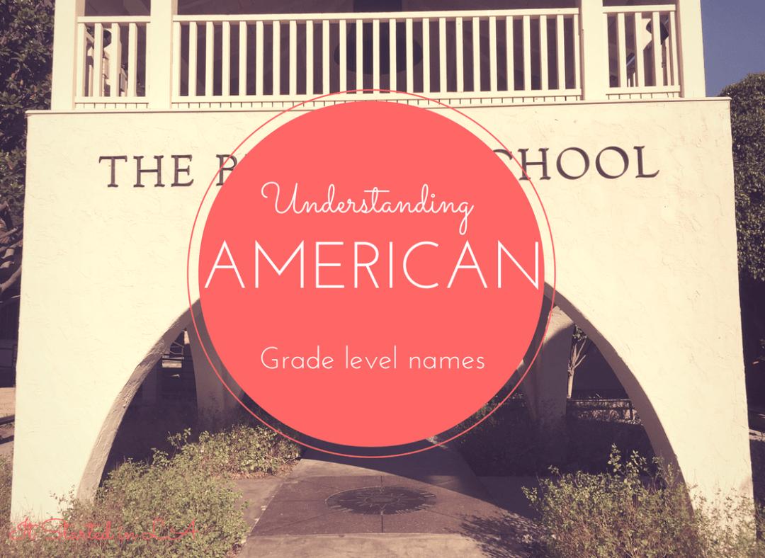 Deciphering the code that is American grade levels | It Started in LA | itstartedinla.com