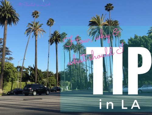 Why, what and how to tip in LA