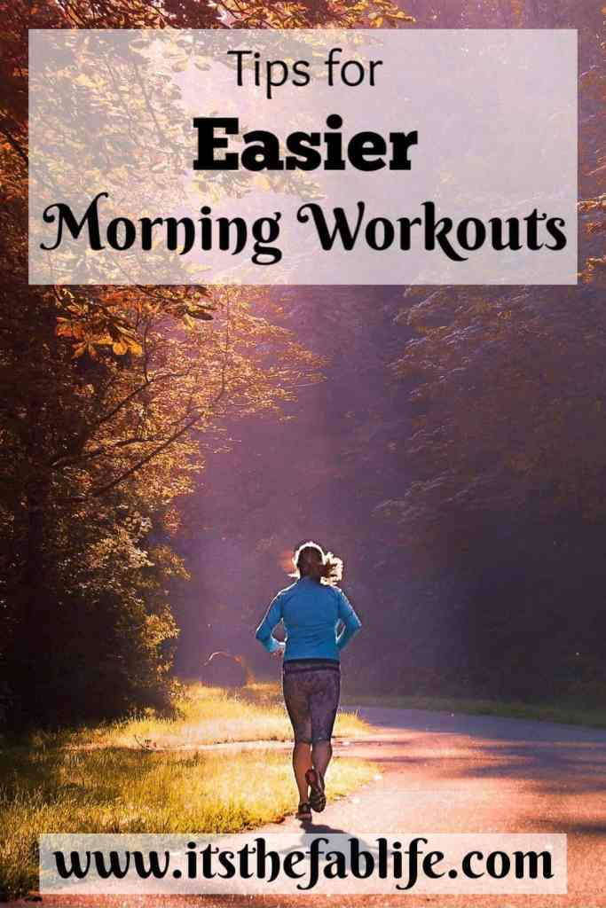 Tips for Easier Morning Workouts | Make it Easier to Workout in the Morning | #exercise #fitness #morning #fitnesstips