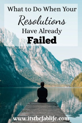 What To Do If Your Resolutions Have Already Failed | Achieve Your Goals | #goalsetting #resolutions #tryagain