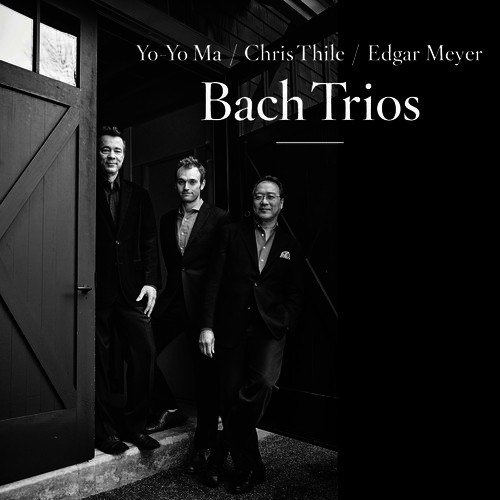 Thoughts, Bach Trios by Chris Thile, Edgar Meyer & Yo-Yo Ma