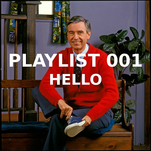 Playlist 001: Hello