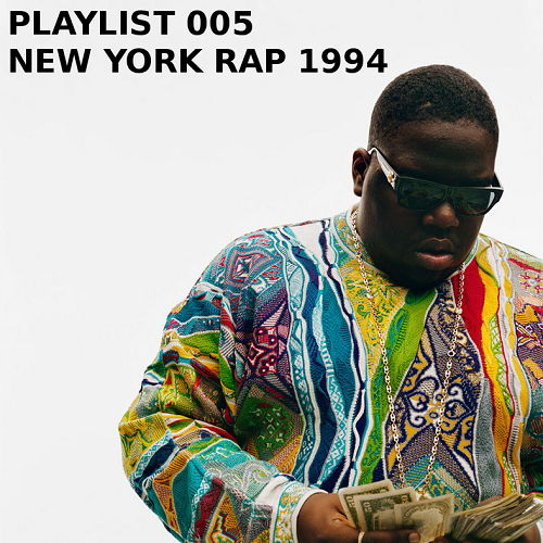 Playlist 005: New York Rap 1994