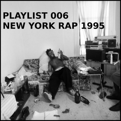 Playlist 006: New York Rap 1995