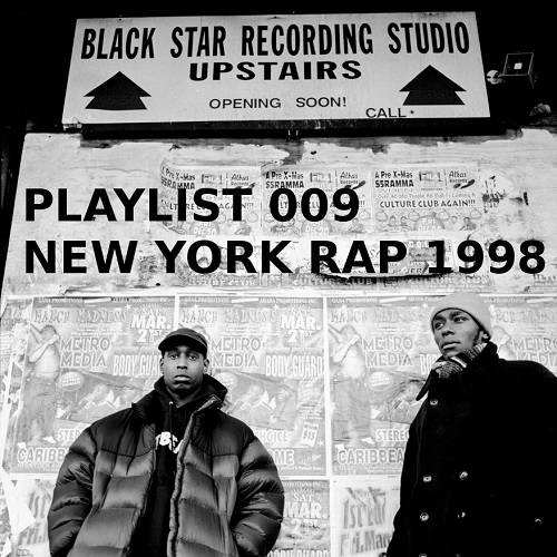 Playlist 009: New York Rap 1998