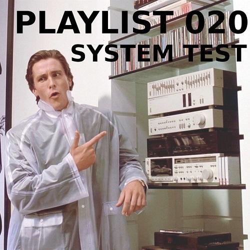 Playlist 020: System Test