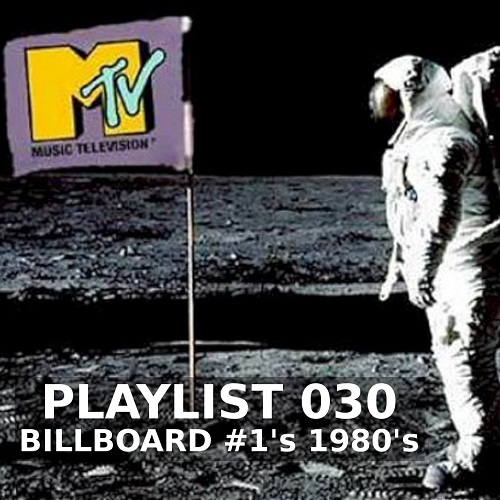 Playlist 030: Billboard #1 1980's