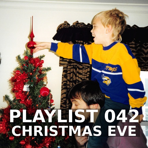 Playlist 042: Christmas Eve