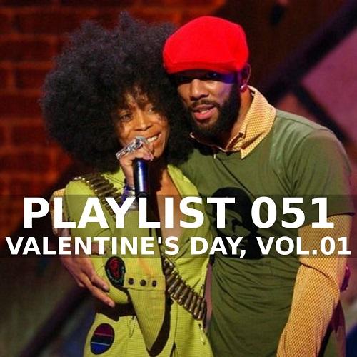Playlist 051: Valentine's Day, Vol. 01