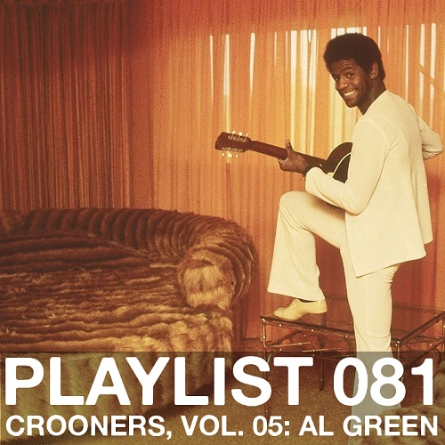 Playlist 081: Crooners, Vol. 05: Al Green