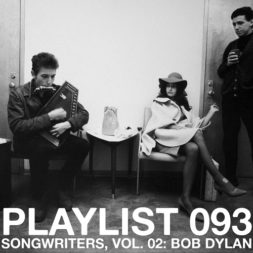Playlist 093: Songwriters, Vol. 02: Bob Dylan