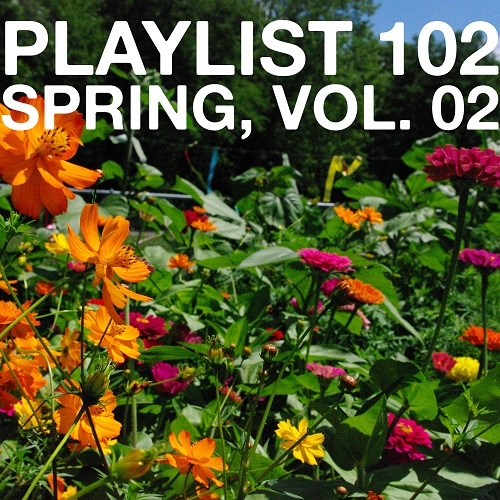 Playlist 102: Spring, Vol. 02