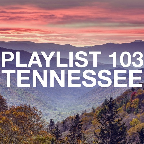 Playlist 103: Tennessee