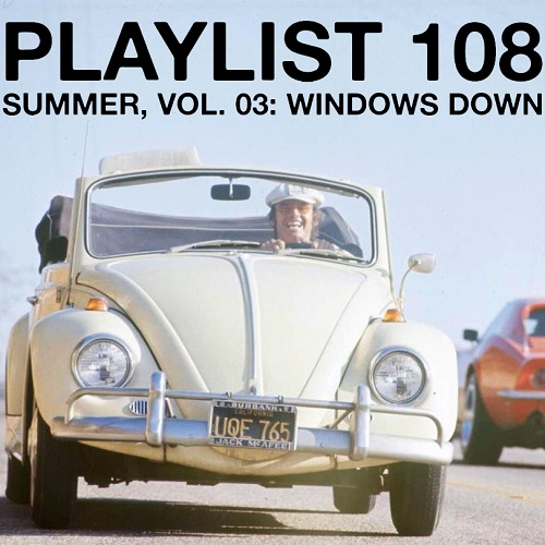 Playlist 108: Summer, Vol. 03: Windows Down