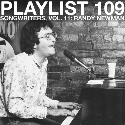 Playlist 109: Songwriters, Vol. 11: Randy Newman