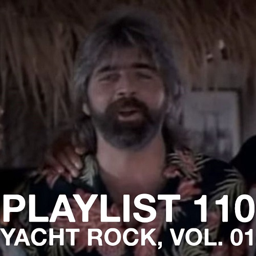 Playlist 110: Yacht Rock, Vol. 01
