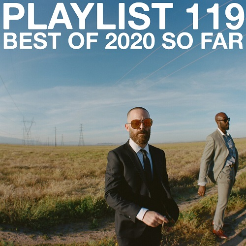 Playlist 119 Best of 2020 So Far