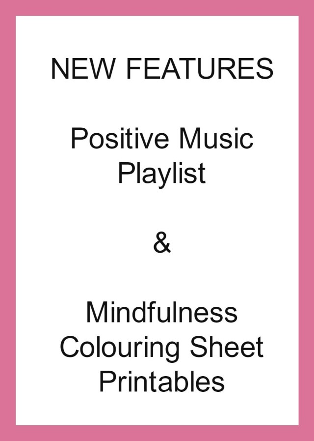 new features positive music playlist and mindfulness colouring sheet printables
