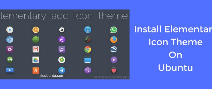 Install Elementary Icon Theme On Ubuntu