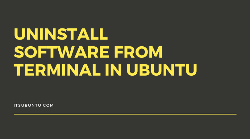 How To Uninstall Software from Terminal in Ubuntu