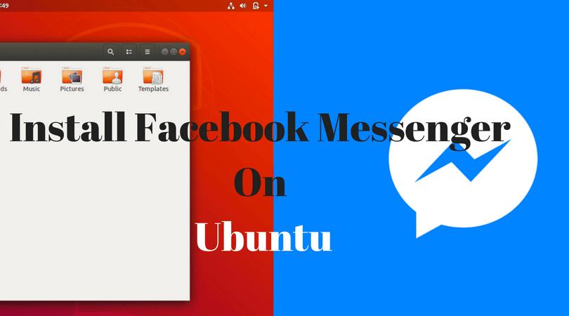 Install Facebook Messenger On Ubuntu