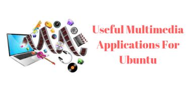Useful Multimedia Applications For Ubuntu 18.04 LTS
