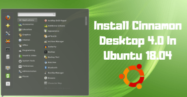 Install Cinnamon Desktop 4.0 In Ubuntu 18.04