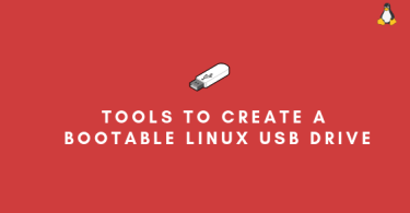 Tools To Create A Bootable Linux USB Drive