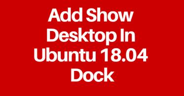 Add Show Desktop In Ubuntu 18.04 Dock