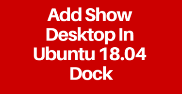 Add Show Desktop In Ubuntu 18.04 Dock