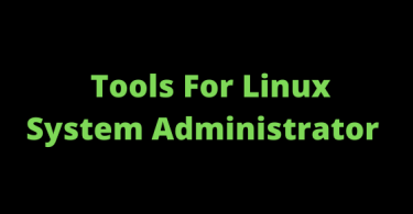 List Of Useful Server Monitoring Tools For Linux System Administrator In 2020