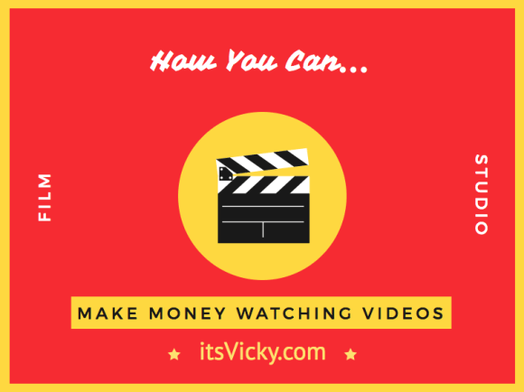 How You Can Make Money Watching Videos - itsVicky