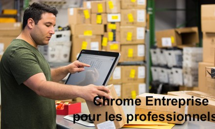 Google persiste avec Chrome Entreprise