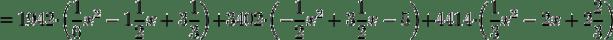 =1942\cdot\left(\frac{1}{6}x^2-1\frac{1}{2}x+3\frac{1}{3}\right)+3402\cdot\left(-\frac{1}{2}x^2+3\frac{1}{2}x-5\right)+4414\cdot\left(\frac{1}{3}x^2-2x+2\frac{2}{3}\right)\,\!