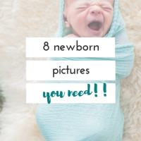 8 MUST HAVE newborn pictures